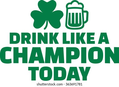 St. Patrick's Day drinking text - Drink like a champion today