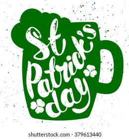 St. Patrick's Day greeting. Lettering St. Patrick's Day. Vector illustration. Mug of beer. shamrock