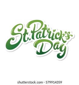 St. Patrick's Day hand drawn lettering design vector illustration. Perfect for advertising, poster, announcement, invitation, party, greeting card, bar, restaurant, menu. Happy Saint Patrick.