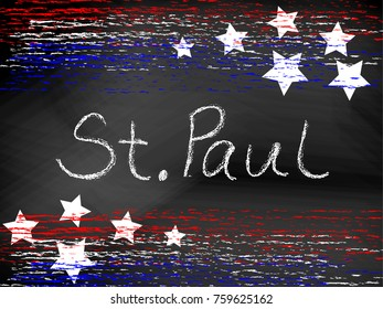 St. Paul Minnesota headline written in chalkboard text with red white and blue patriotic chalk lines and stars. Hand written / drawn vector format. Useful for 4th of July or Memorial Day projects