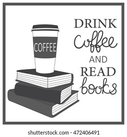 Stack of books and coffee hand drawn background vector. Poster with collection of books, sketch objects. Doodle illustration, Drink coffee and read books