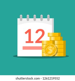 Stack of coins on the background of the calendar. Concept time is money. Flat Business illustration isolated on green background.