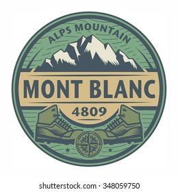 Stamp or emblem with text Mont Blanc, Alps Mountain, vector illustration