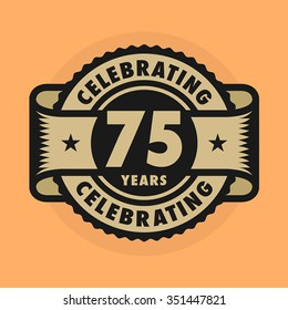 Stamp or label with the text Celebrating 75 years anniversary, vector illustration