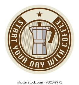 Stamp or label with the text Start your day with coffee, vector illustration