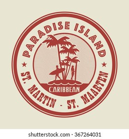 Stamp with the palm, island and words Paradise Island, St. Martin - St. Maarten, written inside, vector illustration