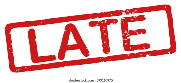 """Stamp with word """"late"""", grunge style, on white background"""