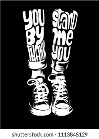 stand by me slogan on leg illustration
