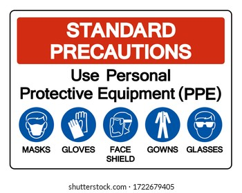 Standard Precautions Use Personal Protective Equipment (PPE) Symbol Sign ,Vector Illustration, Isolate On White Background Label. EPS10