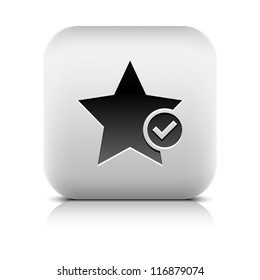 Star favorite sign web icon with check mark glyph. Series buttons stone style. Rounded square shape with black shadow and gray reflection on white background. Vector illustration design element 8 eps