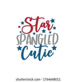Star Spangled Cutie calligraphy-Happy Independence Day, lettering design illustration. Good for advertising, poster, announcement, invitation, party, T shirt print.