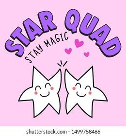 STAR SQUAD, STARS, FRIENDSHIP SLOGAN PRINT VECTOR