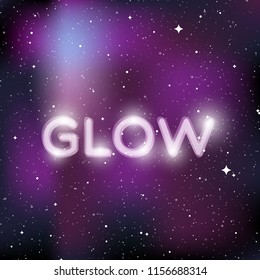 """Star universe background. Quote: """"Glow"""". Concept of galaxy, space, cosmos, nebula, space dust. Vector illustration"""