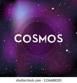 "Star universe background. Text: ""Cosmos"". Concept of galaxy, space, cosmos, nebula, space dust. Vector illustration"