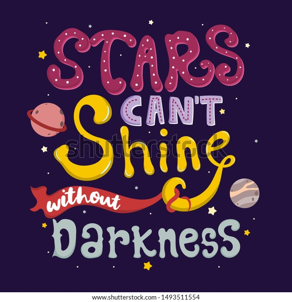 Stars Cant Shine Without Darkness Hand Stock Vector Royalty
