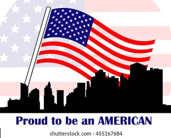 """The Stars and Stripes American flag waving in the breeze over an Manhattan symbolized by skyscrapers shown in silhouette with text """"Proud to be American"""",  white background."""