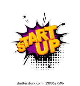 Start up project comic text sound effects pop art style. Vector speech bubble word and short phrase cartoon expression illustration. Comics book colored background template.
