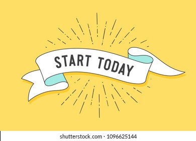 Start today. Vintage ribbon banner and drawing in old school style with text Start Today. Hand drawn design element. Old school vintage ribbon for motivation banners, posters, web. Vector Illustration