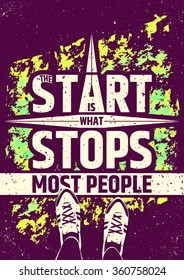 The start is what stops most people creative motivational inspiring quote on colorful grungy background. Vector outstanding typographic concept of courage