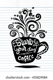 Start your day with coffee. Lettering on coffee cup shape set. Modern calligraphy style quote about coffee .vector illustration