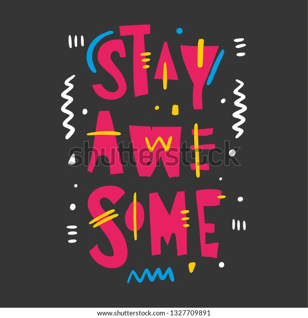 awesome sign decor stay awesome sign phrase isolated on stock vector  royalty free  phrase isolated on stock vector