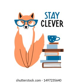 Stay clever. Cute hand drawn fox in glasses with books. Funny cartooon animal. Forest, nature. Flat llustration, poster, print for kids t-shirt, baby wear. Slogan, inspirational, motivation quote
