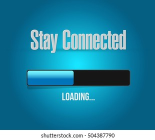stay connected loading bar sign illustration design graphic