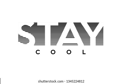 stay cool slogan, for T-shirt printing design and various jobs, Vector.