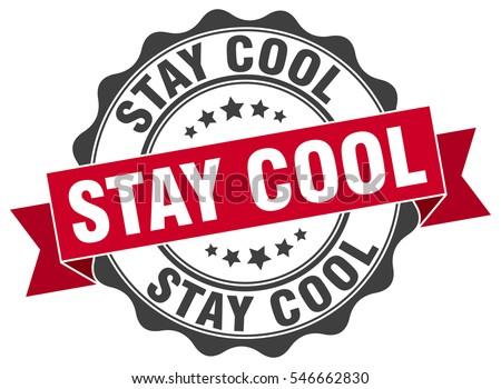 Stay Cool Stamp Sticker Seal Round Grunge Vintage Ribbon Sign