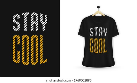 Stay cool typography t-shirt design