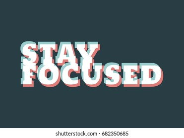Stay Focused Quotes Images, Stock Photos & Vectors ...