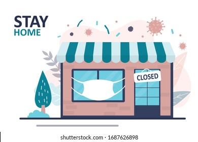 Stay home banner. Shop closed. Mask on storefront and plate on the door, store is not working. Nobody on street. Quarantine or self-isolation. Covid-19 attack city. Health care concept.Trendy Vector