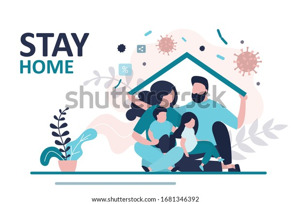 Stay home banner template. Family sitting home. Quarantine or self-isolation. Health care concept. Fears of getting coronavirus. Global viral epidemic or pandemic. Trendy flat vector illustration