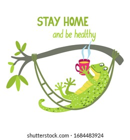 Stay home and be healthy. Lettering with a cute gecko. It is lying in a hammock with a mug of hot tea. Vector hand drawn illustration isolated on white background.