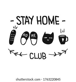 Stay Home Club t-shirt design. Isolated  hand-drawn, vector set of home lover set: tv pult, slippers, cat and cup. Funny poster, card printable illustration. Funny decor in black and white.