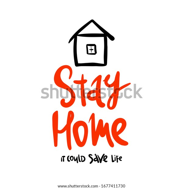 Stay Home Could Save Life Lettering Stock Vector (Royalty