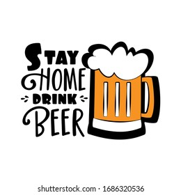 Stay Home drink beer- funny text with bottle. Home Quarantine illustration.