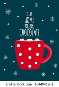 Stay Home Drink chocolate. Winter Concept. Vector Illustration EPS10