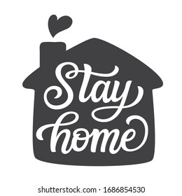 Stay home. Hand drawn motivational quote in a house shape isolated on white background. Vector typography for stickers, posters, labels, banners, social media. Covid illustration