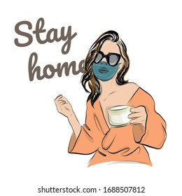 Stay home. Quarantined girl drinks coffee at home in medical mask, bathrobe and sunglasses. Hand drawn glamour woman.