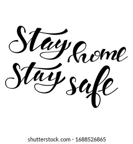 Stay home, stay safe handwritten vector text isolated on a white background.