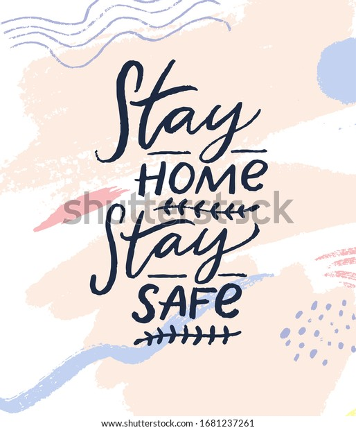 Stay Home Stay Safe Motivational Quote Stock Vector Royalty Free 1681237261
