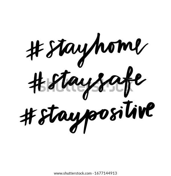 Quédate en casa. Mantente a salvo.Manténganse positivos. Frases vectoriales aisladas sobre fondo blanco.