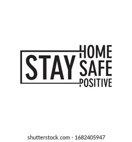 Stay home. Stay safe. Stay Positive. Let's stay home flat vector icon for apps and websites.