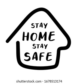 Stay home, stay safe poster design vector. Cute Lettering typography design for self protection times and  home awareness social media campaign and coronavirus prevention - Vector illustration.