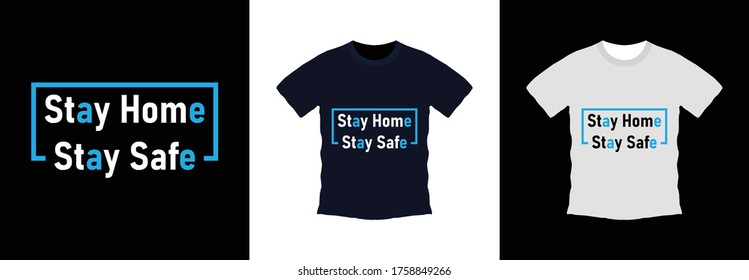 Stay home stay safe typography t-shirt design. print ready, vector illustration. Global swatches