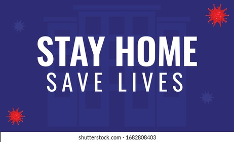 Stay home Save lives. Covid-19