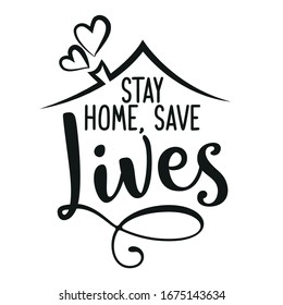 Stay home save lives - Lettering typography poster with text for self quarine times. Hand letter script motivation sign catch word art design. Vintage style monochrome illustration.