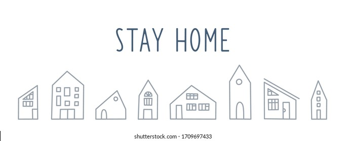 Stay Home vector banner with outline houses. Hand drawn flat vector doodle illustration with cute different houses and lettering. Coronavirus pandemic self isolation concept, healthcare, quarantine