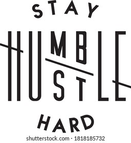 """""""stay humble hustle hard"""" phrase poster. motivational quote. Vector illustration"""